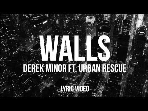 Derek Minor - Walls ft. Urban Rescue (Official Lyric Video)