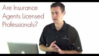 Are Insurance Agents Licensed Professionals?