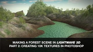 Lightwave 3D Tutorial - Making a Forest Scene Part 2: 10K Textures in Photoshop