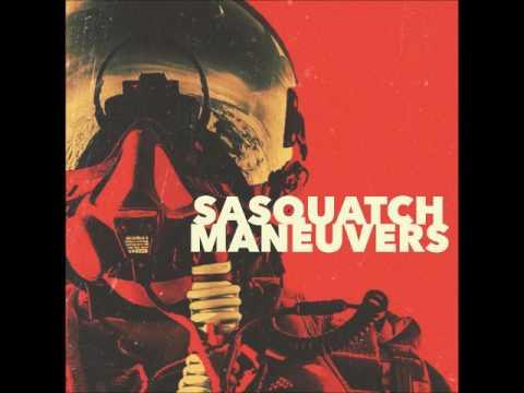 Sasquatch - Maneuvers (Full New Album 2017)
