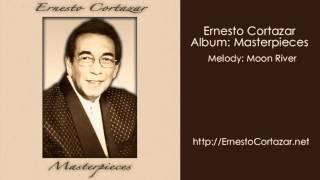 Moon River - Ernesto Cortazar