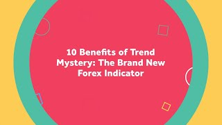 10 Benefits of Trend Mystery: The Brand New Forex Indicator