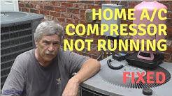 Home A/C Compressor Not Running - Fixed