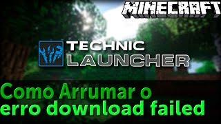 Technic Launcher - Como Arrumar o erro: Download failed (Qualquer versão)