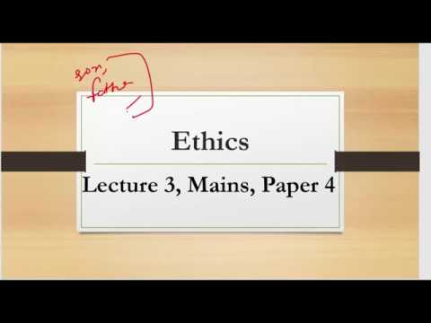 L 3,  Ethics in Private and public Relationship  Paper 4, Mains UPSC/CSE/IAS