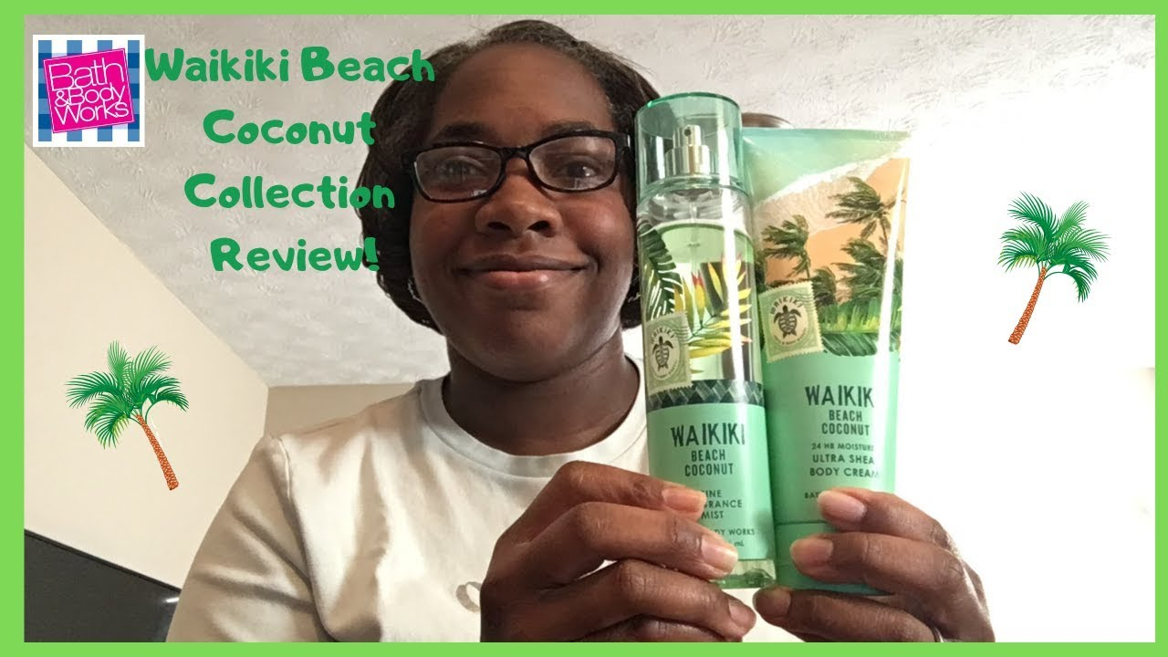 Bath Body Works Spring 2019 Waikiki Beach Coconut Collection Review