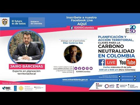 Planificación y Acción Territorial, Claves para la Carbono Neutralidad en Colombia