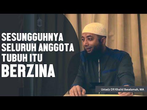 Sesungguhnya anggota tubuh itu berzina, Ustadz DR...