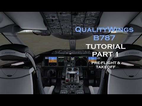 QualityWings 787 TUTORIAL | PRE-FLIGHT & TAKEOFF | PART 1
