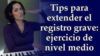 Tips para extender el registro grave: Ejercicio de vocalización nivel medio