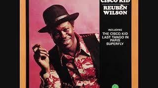 Reuben Wilson - The Cisco Kid (Full Album)