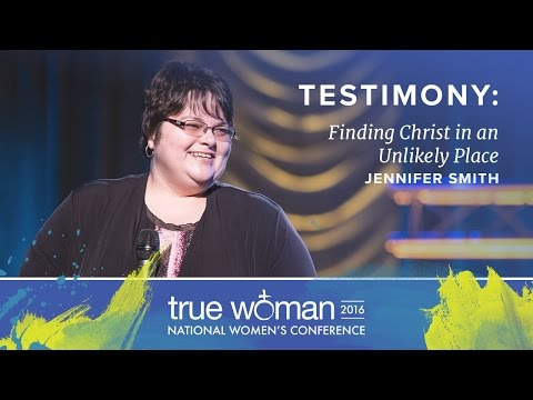 True Woman '16: Jennifer Smith—Finding Christ in an Unlikely Place