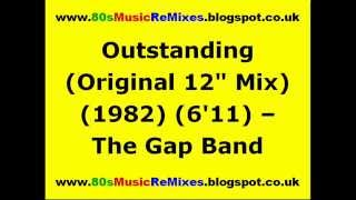 "Outstanding (Original 12"" Mix) - The Gap Band 