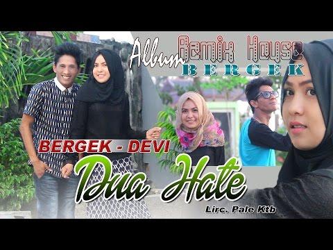 BERGEK & DEVI -  DUA HATE ( Album House Mix Bergek )