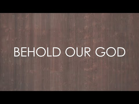Behold Our God (feat. The Village Church) - Official Lyric Video