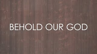 Behold Our God (feat. The Village Church) - Official Lyrics Video
