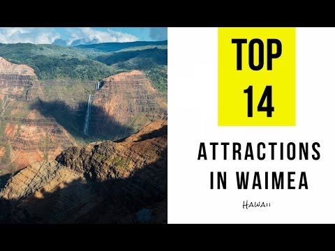Top 14. Tourist Attractions & Things to Do in Waimea, Hawaii