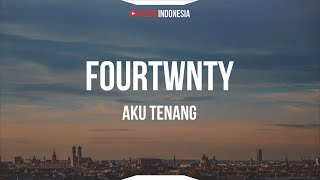 Fourtwnty - Aku Tenang (Unofficial Lyrics Video)