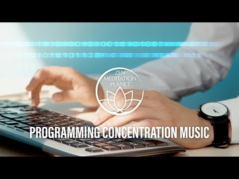 Programming Concentration Music for Work and Studying - Coding Music Playlist