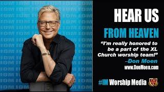 #IM Media | Don #Moen | Hear Us From Heaven