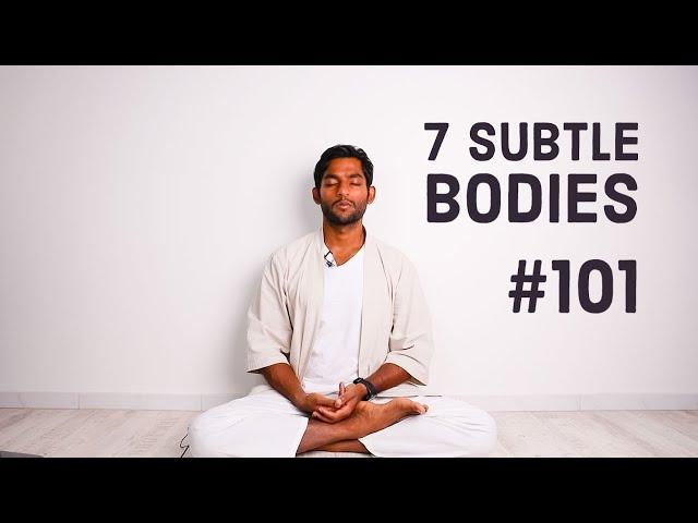 #101. Experiencing 7 Subtle Bodies | Vigyan Bhairav Tantra