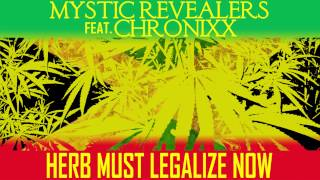 Mystic Revealers ft. Chronixx - Herb Must Legalize Now