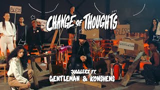 GENTLEMAN, KONSHENS & JUGGLERZ- CHANGE OF THOUGHTS [Official Video]