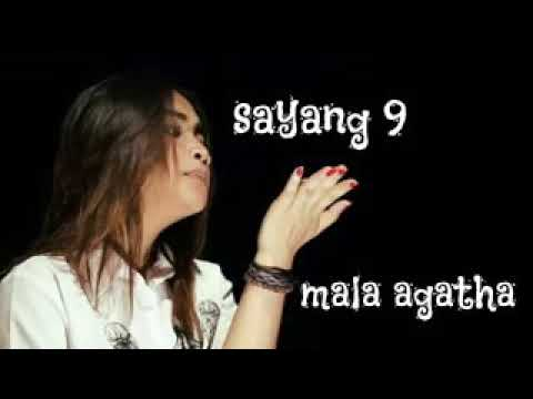 Sayang 9 - mala agatha (VIDEO LIRIK)