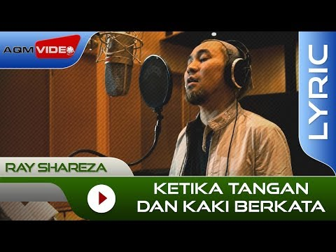 Ray Shareza - Ketika Tangan dan Kaki Berkata | Official Lyric Video