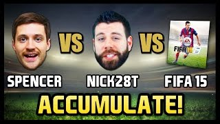 SPENCER vs NICK28T vs FIFA 15 - Accumulate Thumbnail