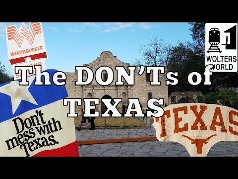 Visit Texas - The DON'Ts Of Visiting Texas