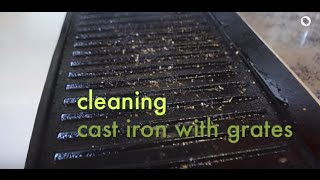 Quick Tip: Cleaning Cąst Iron with Grates