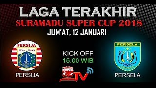 PERSIJA VS PERSELA - SURAMADU SUPER CUP 2018