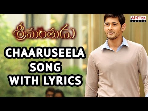 Srimanthudu Songs With Lyrics - Charuseela Song- Mahesh Babu, Shruti Haasan, Devi Sri Prasad