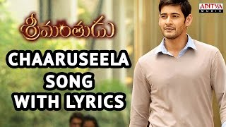 Srimanthudu Songs With Lyrics - Charuseela Song  - Mahesh Babu, Shruti Haasan, Devi Sri Prasad
