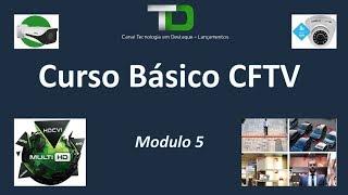 Curso Básico CFTV Modulo 5