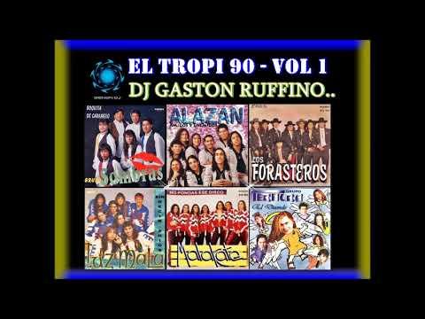 """""""EL TROPI 90"""""""