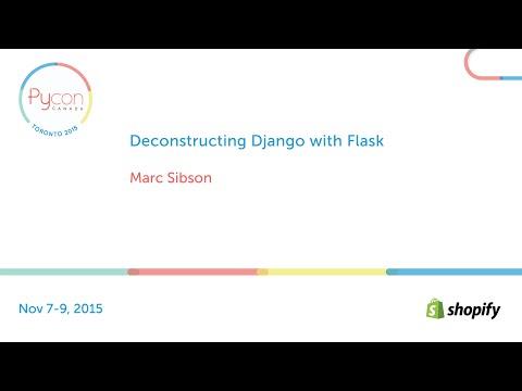 Deconstructing Django with Flask (Marc Sibson)