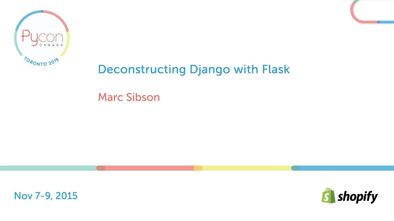 Deconstructing django with flask marc sibson youtube deconstructing django with flask marc sibson malvernweather Choice Image