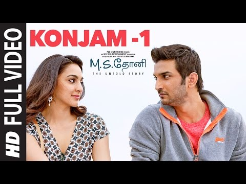 Konjam -1 Full Video Song | M.S.Dhoni-Tamil | Sushant Singh Rajput, Kiara Advani