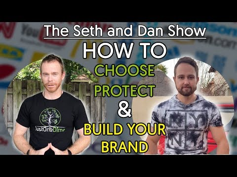 The Seth and Dan Show: How to Choose, Protect, & Build Your Company's Brand