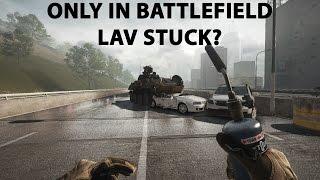 BATTLEFIELD 4 (PC) - ONLY IN BATTLEFIELD - LAV STUCK?