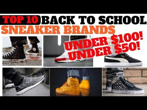 Top 10 Back To School SNEAKER BRANDS Under $50 & $100!!