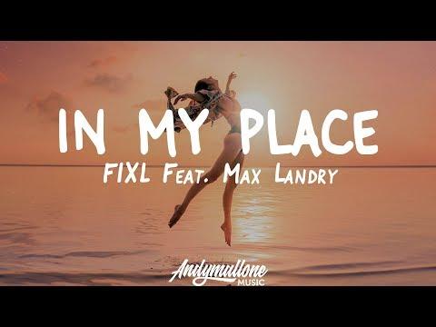 FIXL - In My Place (Lyrics) feat. Max Landry