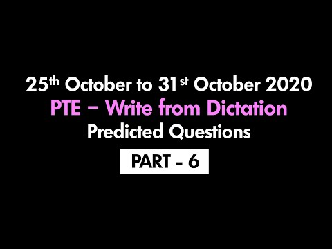 PTE - WRITE FROM DICTATION (PART-6) | 25TH OCTOBER TO 31ST OCTOBER 2020 : PREDICTED QUESTIONS