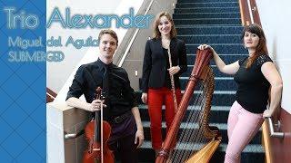 SUBMERGED harp trio for flute viola and harp MIGUEL DEL AGUILA Alexander Trio harp music