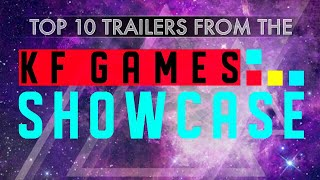 Top 10 Trailers from the KF Games Showcase