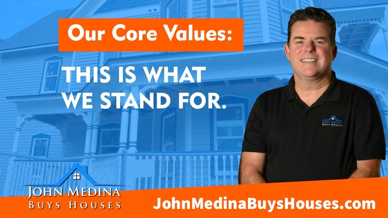 John Medina Buys Houses- What we stand for.