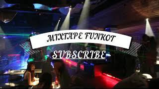Mixtape Funkot bikin geleng geleng kepala !!!!