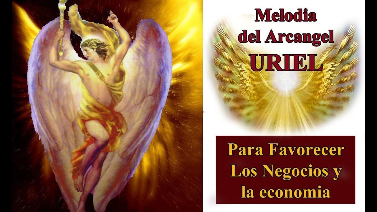 Poderosa Melodia Del Arcangel Uriel Para Favorecer Los Negocios Y La Economia Youtube